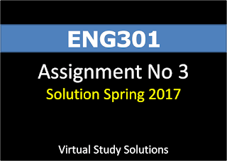 ENG301 Assignment No 3 Solution Spring 2017