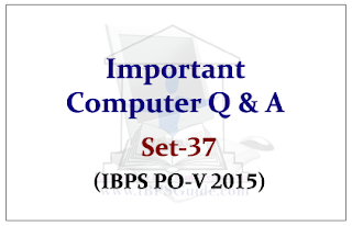 Important Computer Questions for Upcoming IBPS PO Exams 2015 Set-37