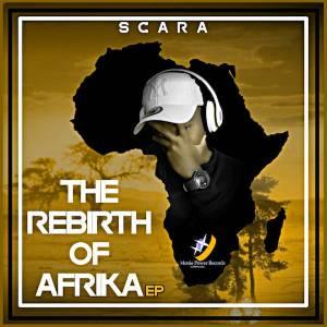 Scara – The Rebirth Of Afrika EP