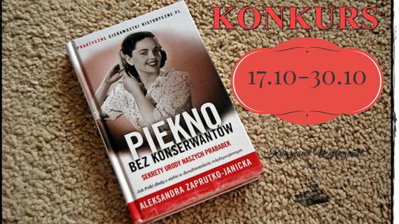 """KONKURS """"Piękno bez konserwantów"""" Aleksandra Zaprutko-Janicka"""