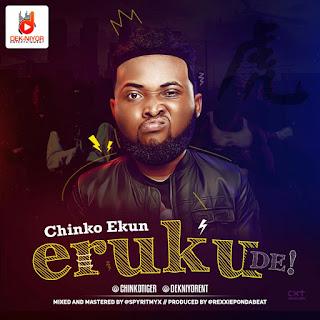 Chinko Ekun - Eruku De