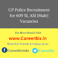 UP Police Recruitment for 609 SI, ASI (Male) Vacancies