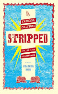 STRIPPED: CANCER, CULTURE AND THE CLOUD OF UNKNOWING