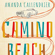 Road Trip! Release of Camino Beach by Amanda Callendrier
