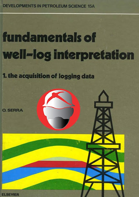 Fundamentals of Well-log Interpretation By O. Serra