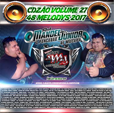CD DE MELODY l VOLUME 27 2017 DJ MANOEL JÚNIOR O PANCADÃO DE MACAPÁ (MARÇO)
