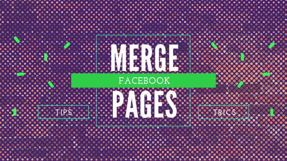 How Can I Merge Facebook Pages<br/>