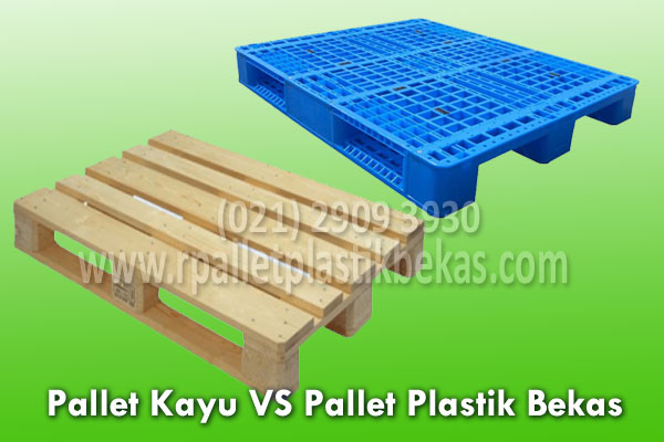 Pallet Plastik Bekas Vs Pallet Kayu