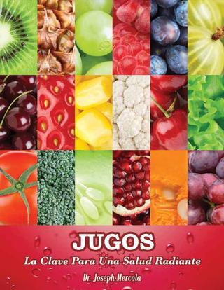 Jugos: La clave para una salud radiante – Joseph Mercola