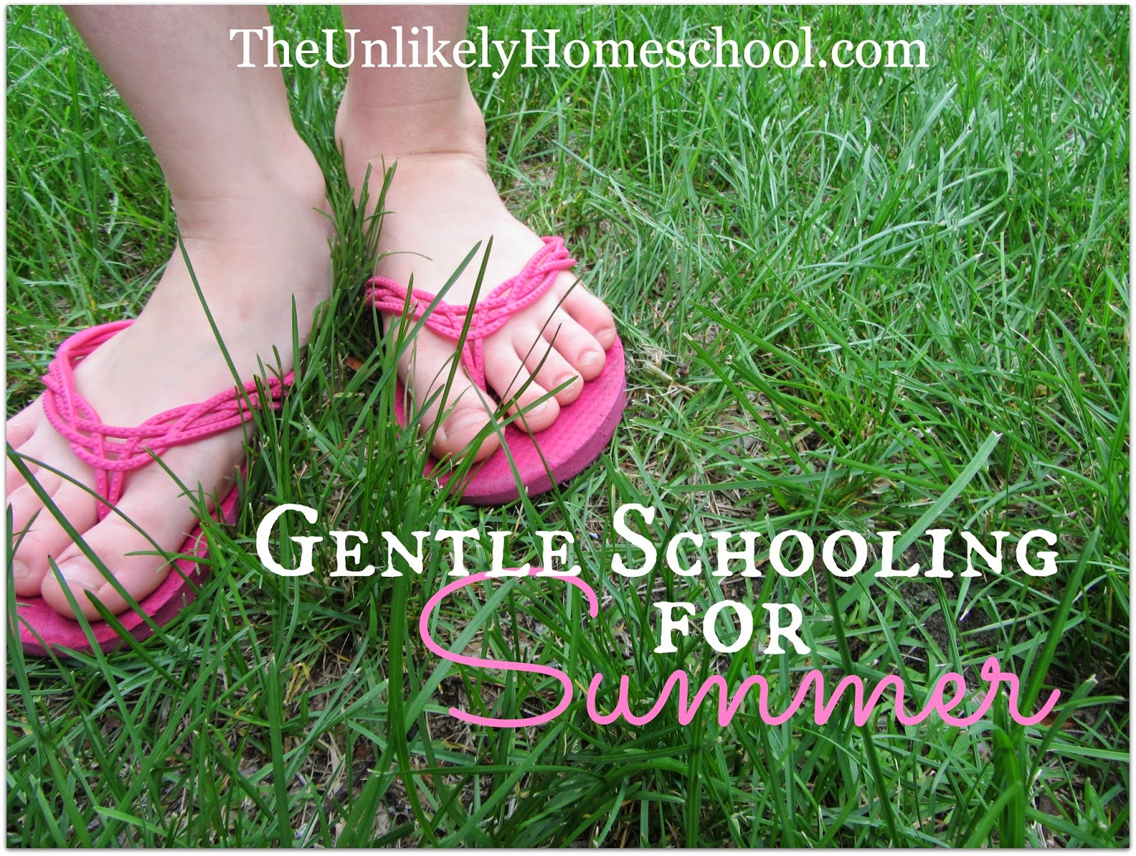 Gentle Schooling for Summer-what a summer learning schedule looks like in our homeschool {The Unlikely Homeschool}