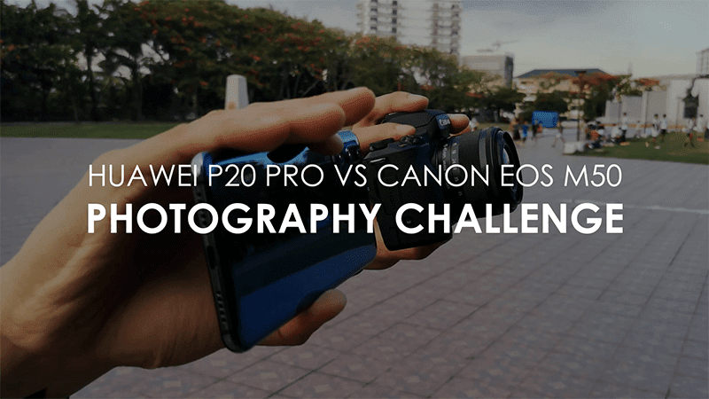 Huawei P20 Pro vs Canon EOS M50 Photography Challenge!