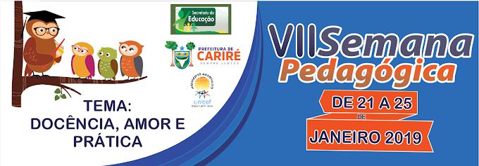 """De 21 a 25 de janeiro,  a Educação de Cariré promoverá a VII Semana Pedagógica, com o tema:""""Docência, Amor e Prática"""""""