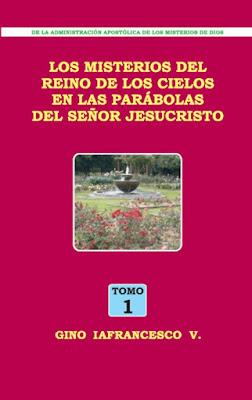 Gino Iafrancesco V.-Los Misterios Del Reino De Los Cielos En Las Parábolas Del Señor Jesucristo-Tomo 1-