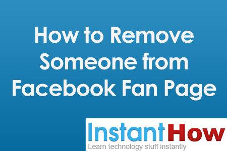 How to Remove Someone from Facebook Fan Page