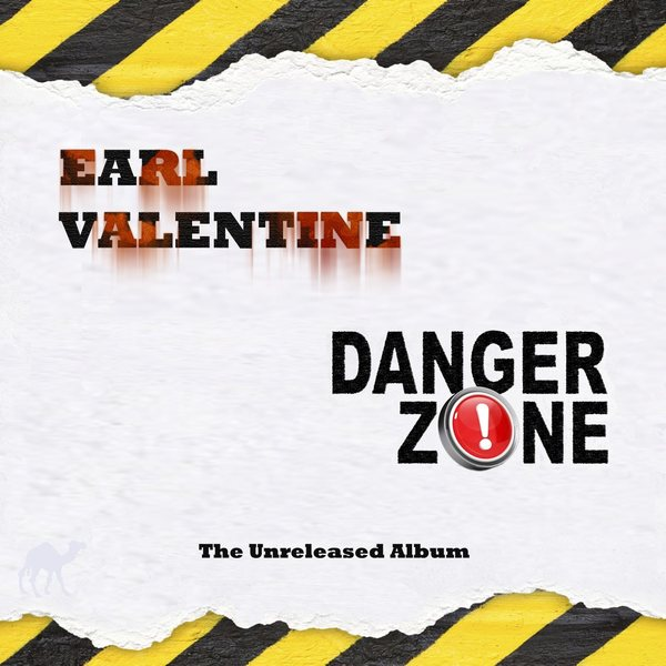 EARL VALENTINE - Danger Zone (The Unreleased Album) front