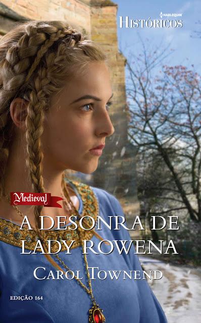 A desonra de Lady Rowena - Carol Townend