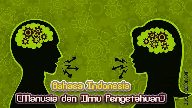 Makalah Bahasa Indonesia (Manusia dan Ilmu Pengetahuan)