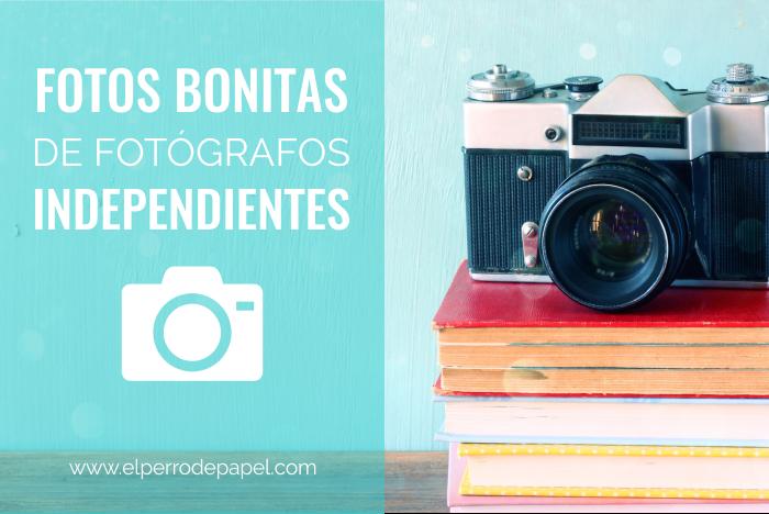 Fotos Bonitas para tu blog de Fotógrafos Independientes y Estudios Profesionales