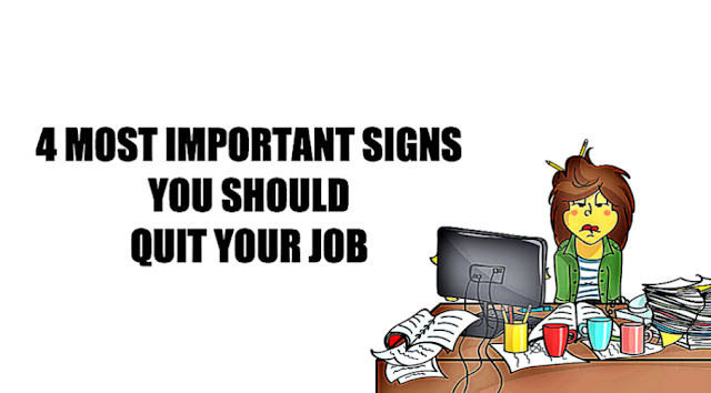The 4 Most Important Signs You Need To Quit Your Job