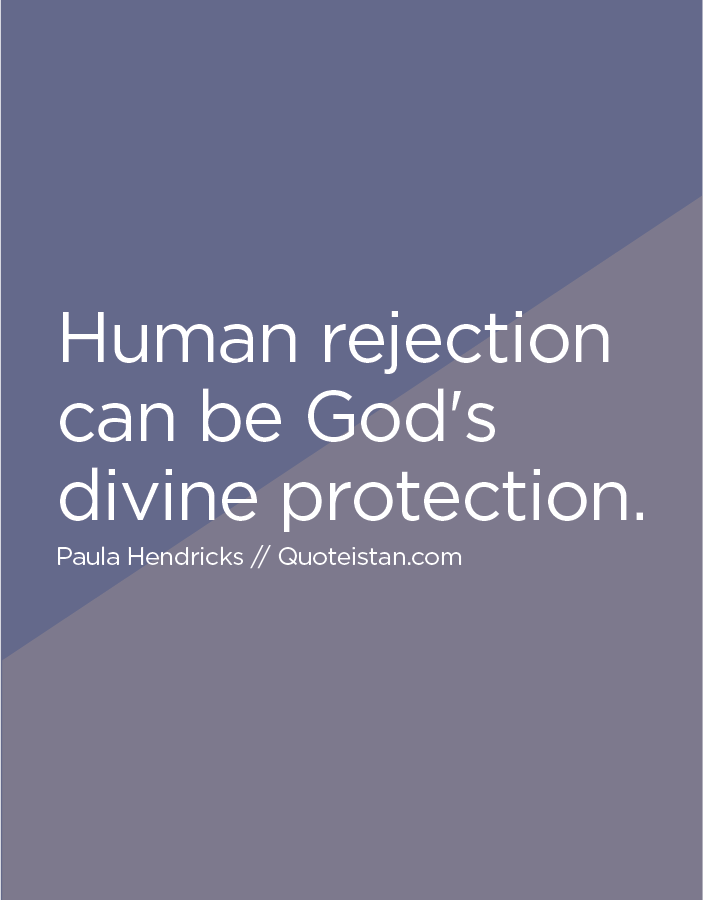 Human rejection can be God's divine protection.