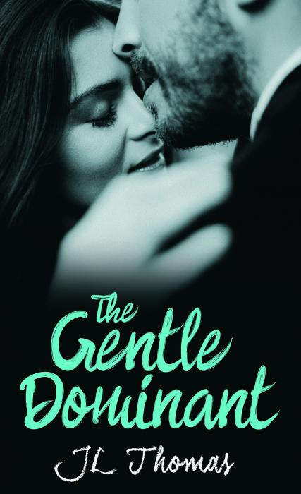 THE GENTLE DOMINANT ~ NOVELLA