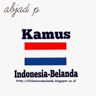 Abjad P, Kamus Indonesia - Belanda