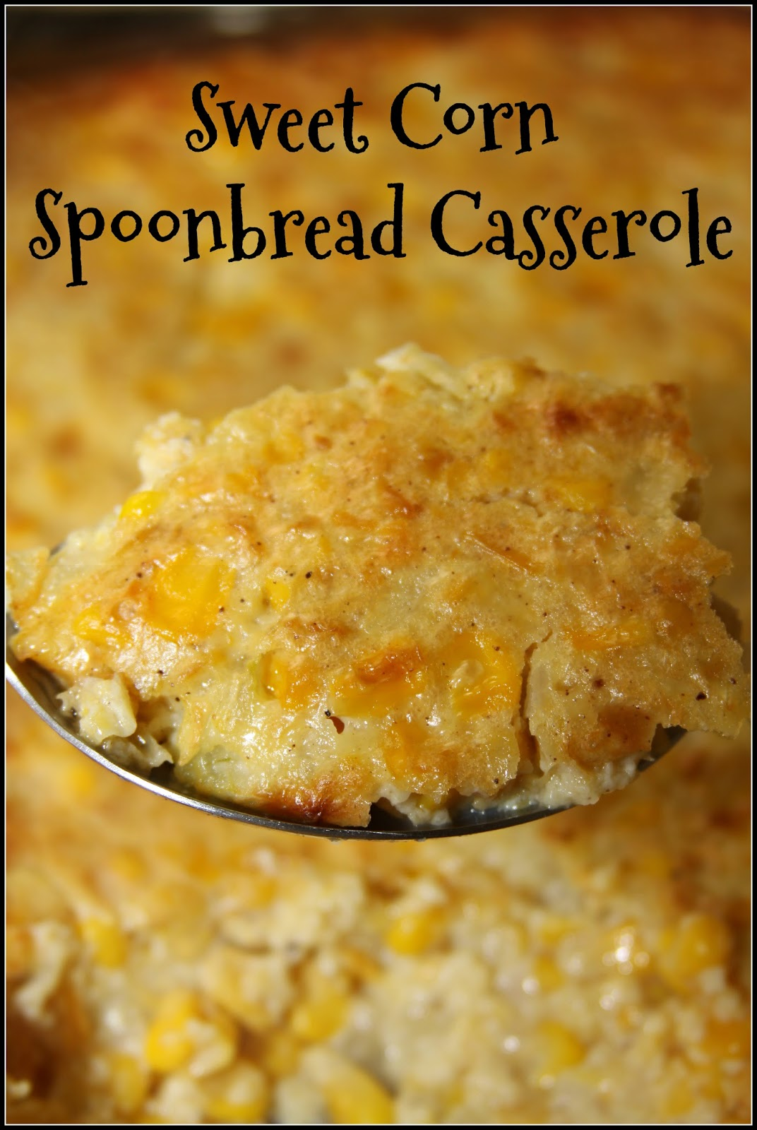 For the Love of Food: Sweet Corn Spoonbread Casserole