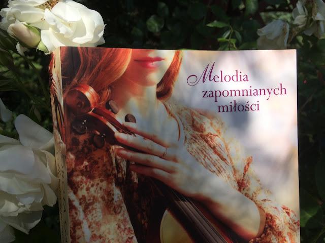 """""""Melodia zapomnianych miłości"""" - recenzja książki"""