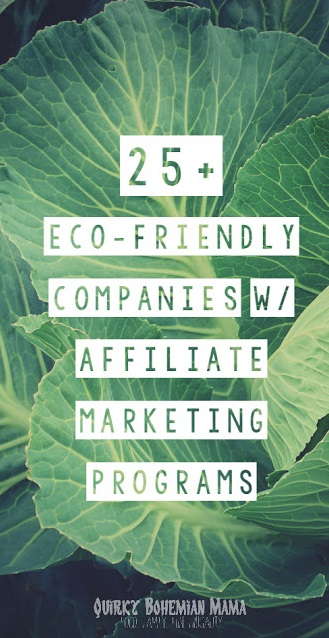 All of these companies offer eco-friendly clothing, furniture, beauty products, office supplies and more that are some or all of the following: Certified organic, vegan, cruelty free, fair trade, recycled and non-toxic. 25+ Natural, Fair Trade & Eco-Friendly Companies with Affiliate Programs {Affiliate programs for crunchy moms, green, eco-conscious, hippie or homesteading bloggers} How to make money on your blog.  {Affiliate programs for green, earth-conscious bloggers}.  Affiliate Marketing Programs for bloggers.