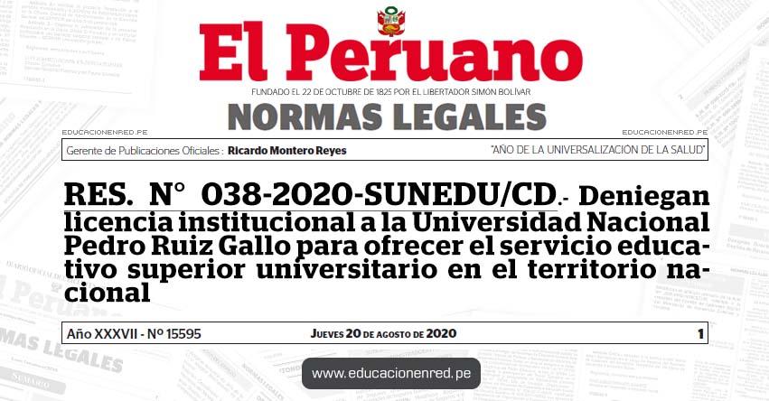 RES. N° 038-2020-SUNEDU/CD.- Deniegan licencia institucional a la Universidad Nacional Pedro Ruiz Gallo (UNPRG) para ofrecer el servicio educativo superior universitario en el territorio nacional