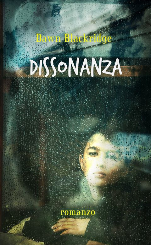 "Libri in uscita: ""Dissonanza"" di Dawn Blackridge"