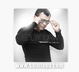 Download Lagu Terbaru Eddy Law Resah Mp3 New Release 2018