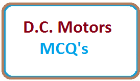 120 TOP D C  Motors Multiple choice Questions and Answers pdf free