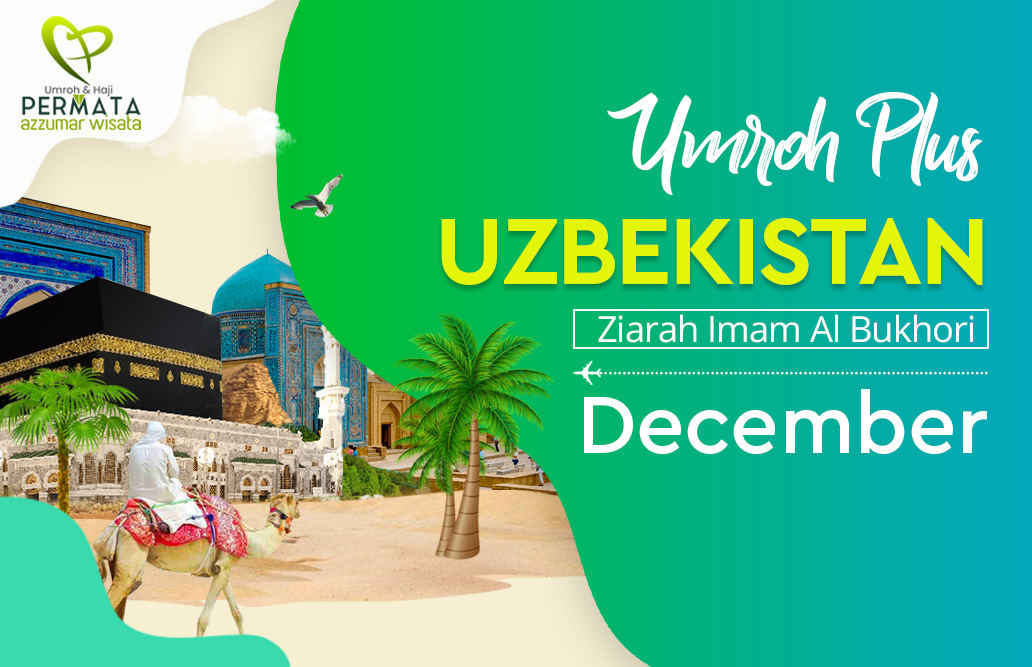 Promo Paket Umroh plus uzbekistan Biaya Murah Jadwal Bulan December 2020