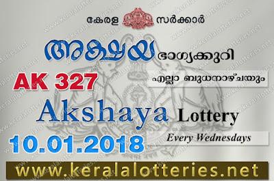 Kerala Lottery Results : 10-Jan-2018 Akshaya AK-327 www.keralalotteries.net