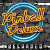 DESCARGA Pinball Deluxe: Reloaded GRATIS (ULTIMA VERSION FULL E ILIMITADA)