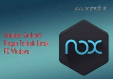 Emulator Android Ringan Terbaik Untuk PC Windows