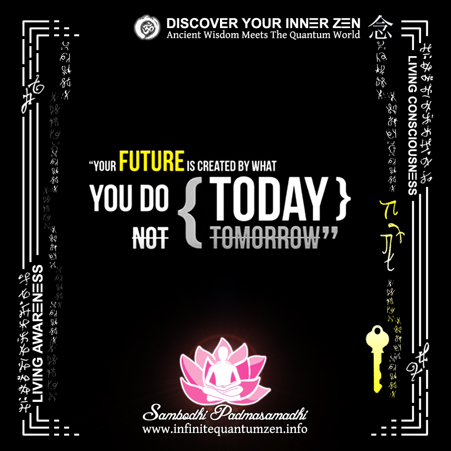 Your Future Is Created By What You Do Today, Not Tomorrow (Yellow Key) - Infinite Quantum Zen, Success Life Quotes