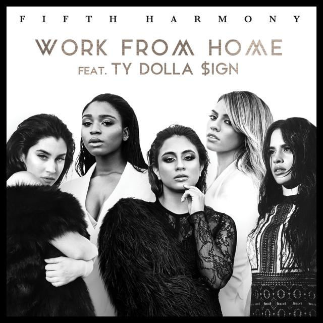 Fifth Harmony ft. Ty Dolla $ign – Work from Home