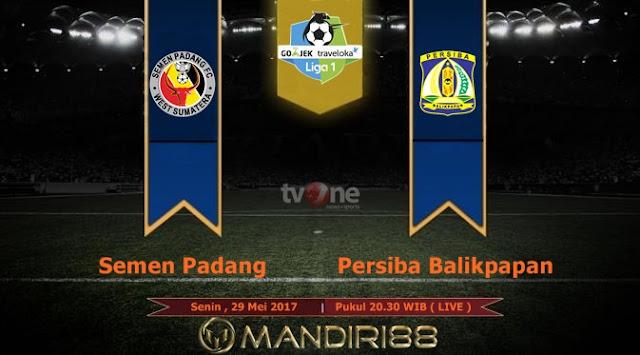 Prediksi Bola : Semen Padang Vs Persiba Balikpapan , Senin 29 Mei 2017 Pukul 20.30 WIB