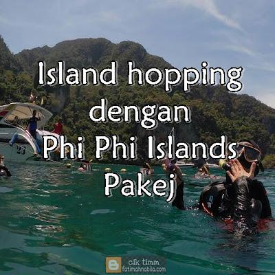 Island Hopping dengan Phi Phi Island Pakej