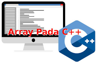 Tutorial Array C++/ C, Membuat Program Perulangan Dengan For, While dan Do While