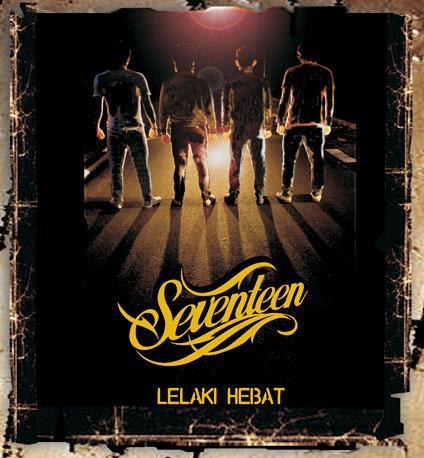 Seventeen - Lelaki Hebat (Album 2008) | Magzspeak