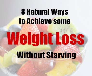 8 Natural Ways to Achieve Some Weight Loss Without Starving