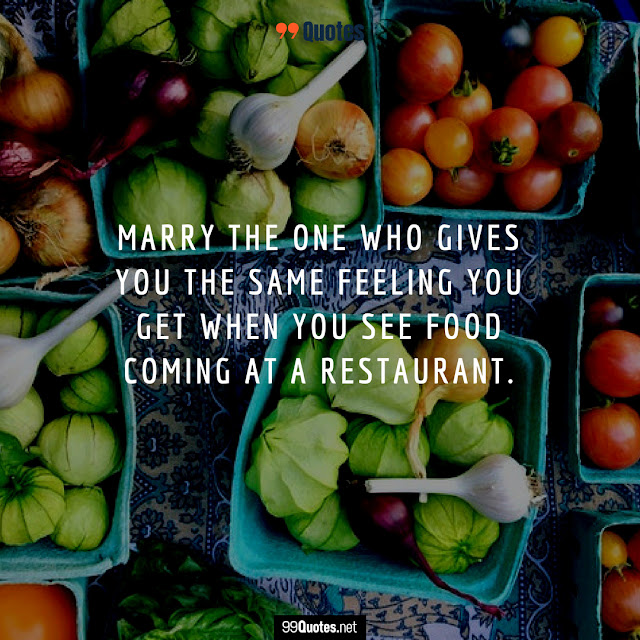 99 Good Food Quotes To Share With Friends And Food Lovers