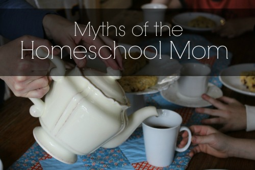 Myths of the Homeschooling Mom