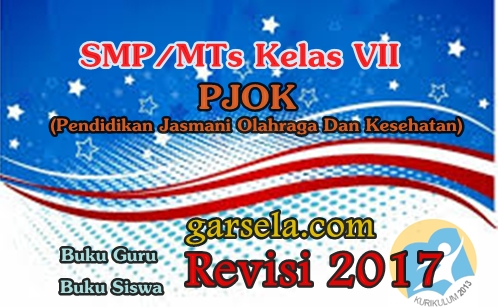 Buku Guru Dan Buku Siswa KK 13 PJOK Revisi 2017 SMP/MTs Kelas VII