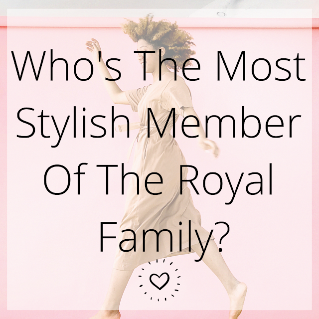 Who's The Most Stylish Member Of The Royal Family? Regal Fashion Trends From Around The World* | Lovelaughslipstick Blog