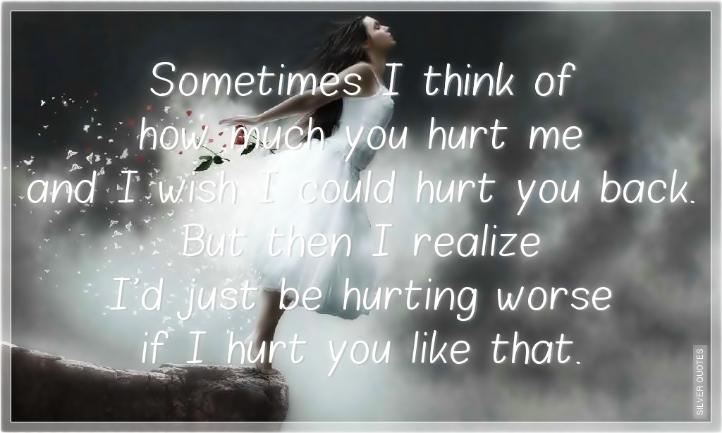 Dont Hurt Me Quotes. QuotesGram