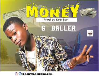 G-Baller,Money,Tonasobe,Money Gballer,Gballer,Gballer Money,Gballermoney,Gballa Money,Gballamoney,Baller,Mp3,G baller Songs
